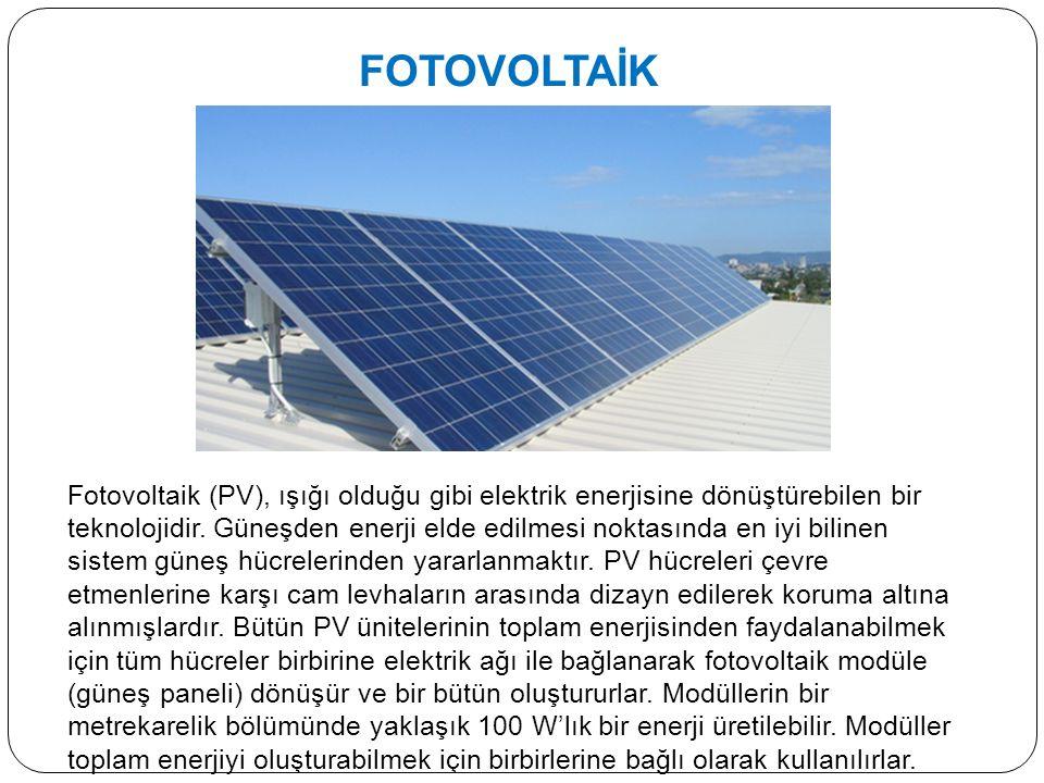 FOTOVOLTAİK Fotovoltaik (PV), ışığı olduğu gibi elektrik enerjisine dönüştürebilen bir teknolojidir.