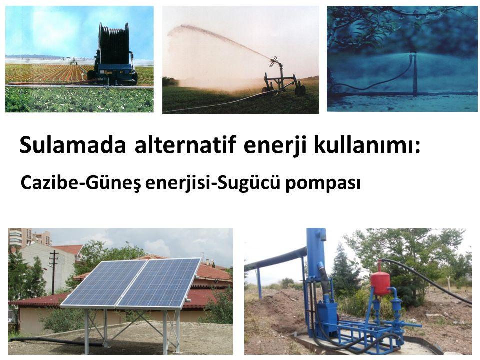 Sulamada alternatif enerji kullanımı: Cazibe-Güneş enerjisi-Sugücü pompası