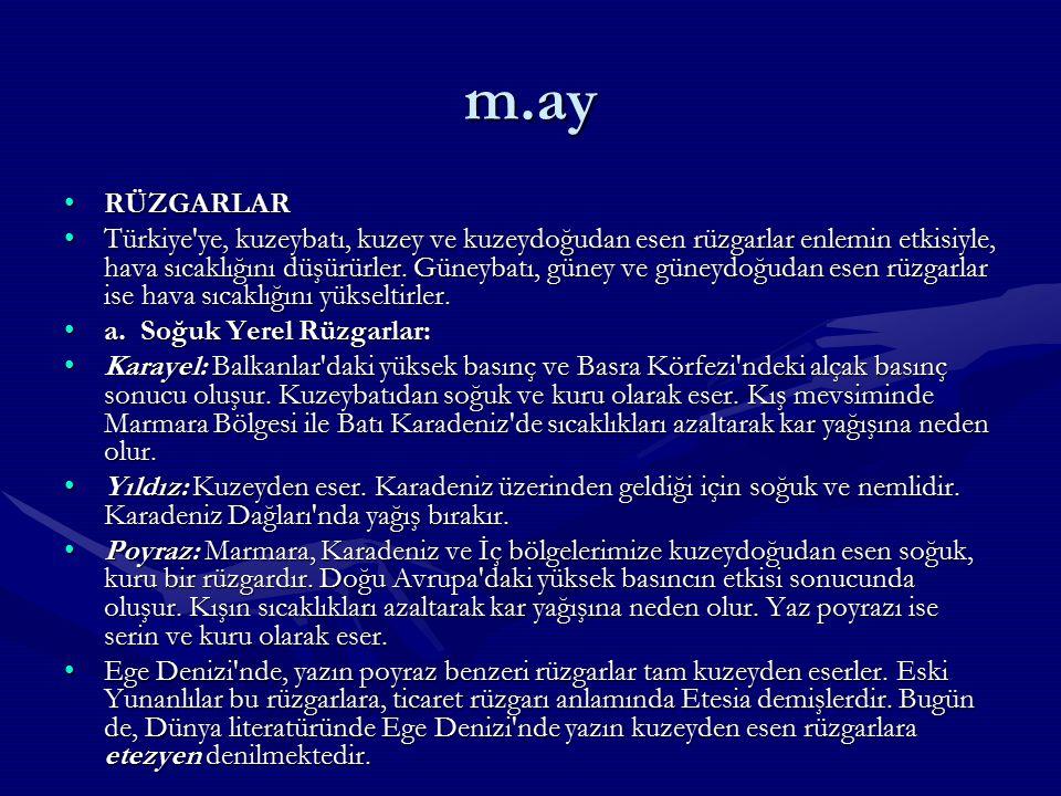 B. BASINÇ VE RÜZGARLAR BASINÇ Türkiye'de mevsimlere, deniz ve karalara ve yerel ısınma farklarına bağlı olarak oluşan basınç merkezlerinin yanı sıra,