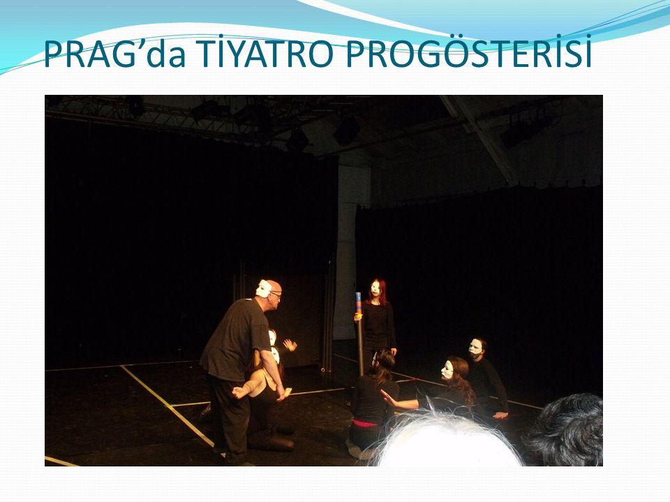 PRAG'da TİYATRO PROGÖSTERİSİ