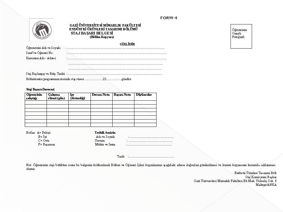  Staj dosyaları, komisyonun ilan ettiği süre içerisinde (güz yarıyılı 2.