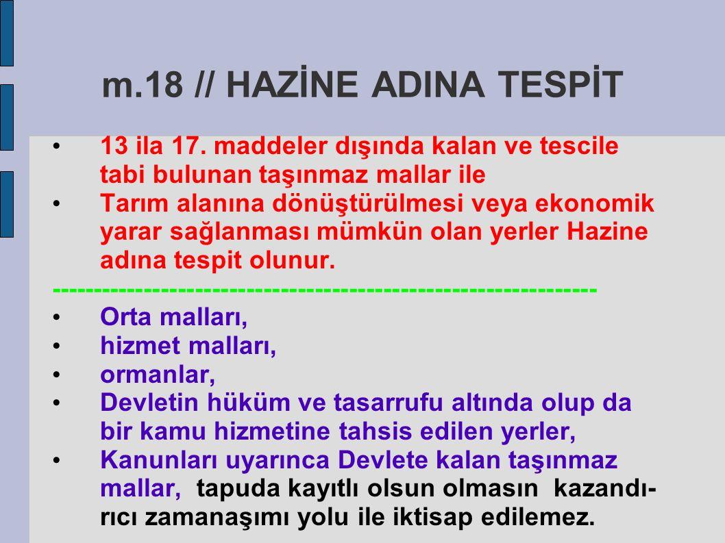 m.18 // HAZİNE ADINA TESPİT 13 ila 17.