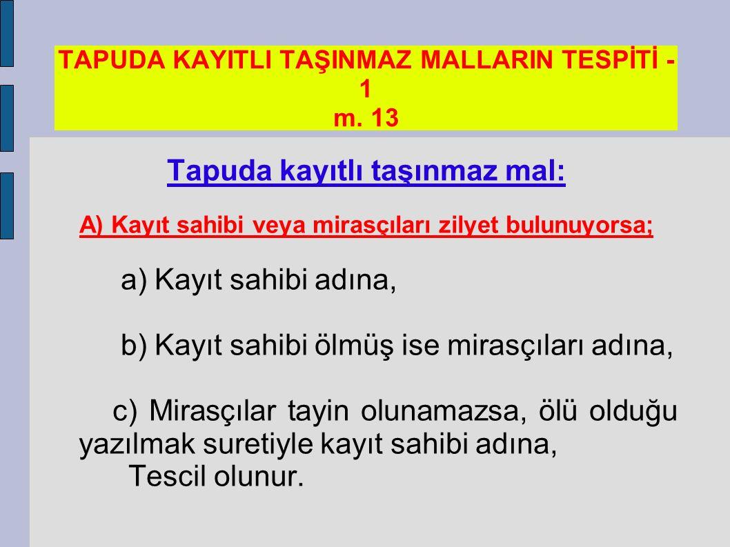 TAPUDA KAYITLI TAŞINMAZ MALLARIN TESPİTİ - 1 m.