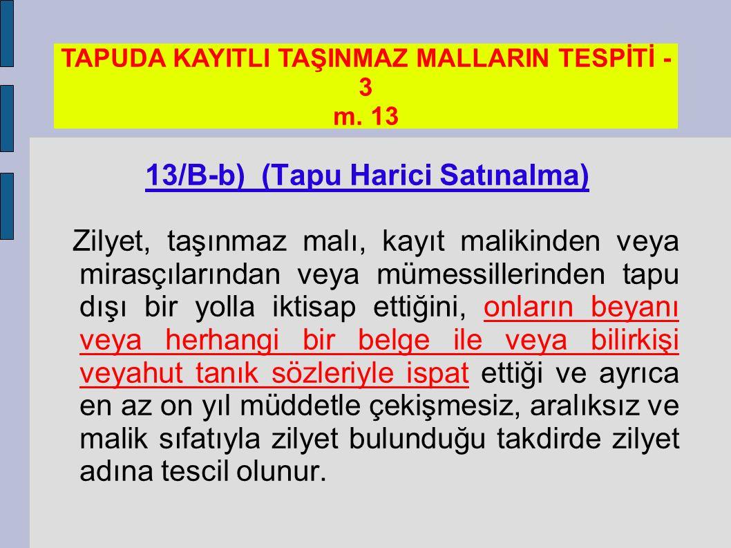Tapu Kaydının Hukuki Kıymetini Yitirmesi 13/B-c) (T.