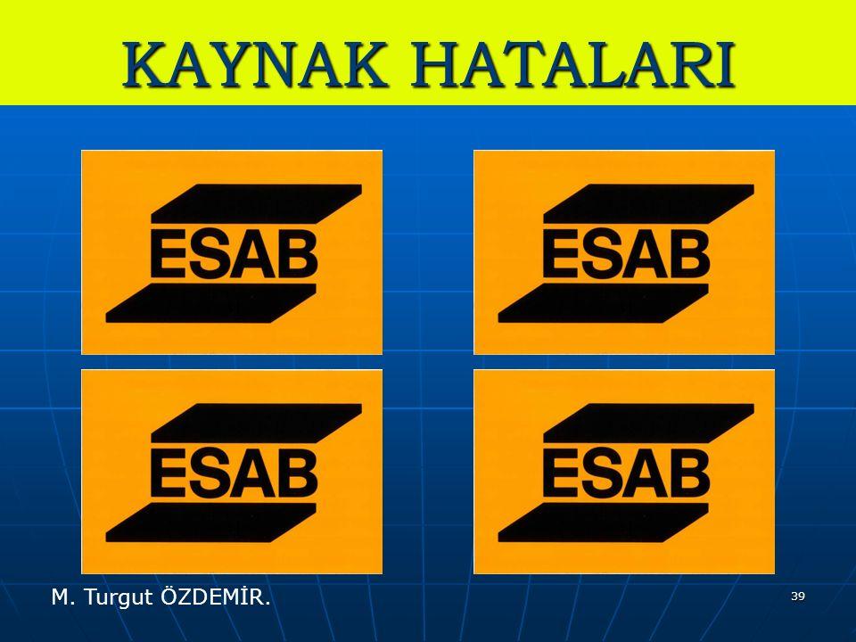 39 KAYNAK HATALARI M. Turgut ÖZDEMİR.