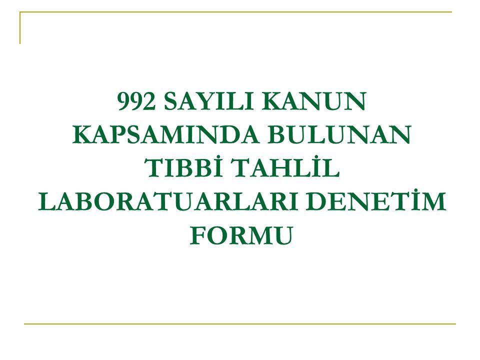 992 SAYILI KANUN KAPSAMINDA BULUNAN TIBBİ TAHLİL LABORATUARLARI DENETİM FORMU