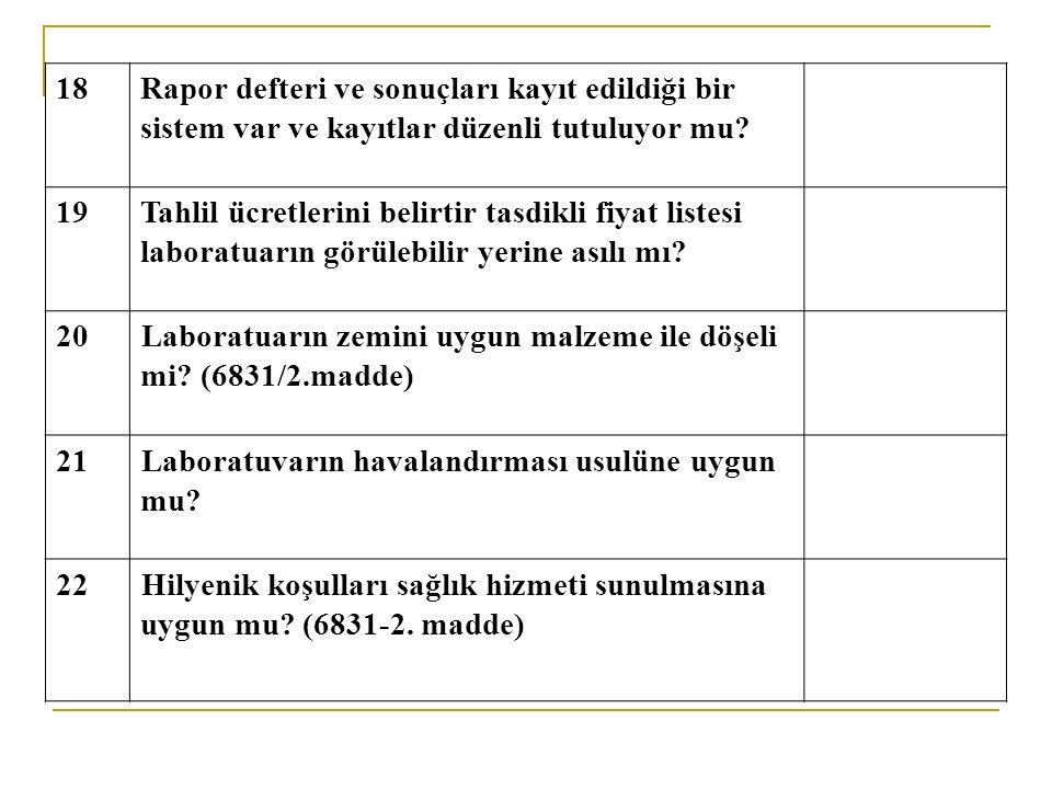 18Rapor defteri ve sonuçları kayıt edildiği bir sistem var ve kayıtlar düzenli tutuluyor mu.