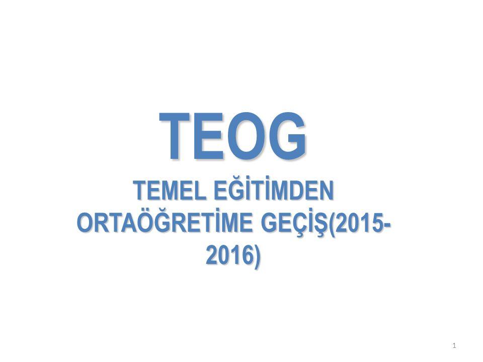 1 TEOG TEMEL EĞİTİMDEN ORTAÖĞRETİME GEÇİŞ(2015- 2016)