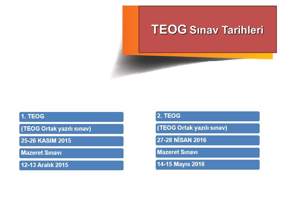 1. TEOG(TEOG Ortak yazılı sınav)25-26 KASIM 2015Mazeret Sınavı12-13 Aralık 2015 TEOG Sınav Tarihleri 2. TEOG(TEOG Ortak yazılı sınav)27-28 NİSAN 2016M