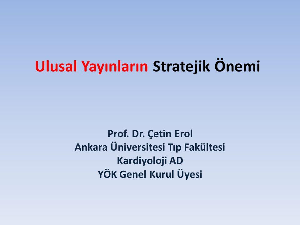 Ulusal Yayınların Stratejik Önemi Prof. Dr.
