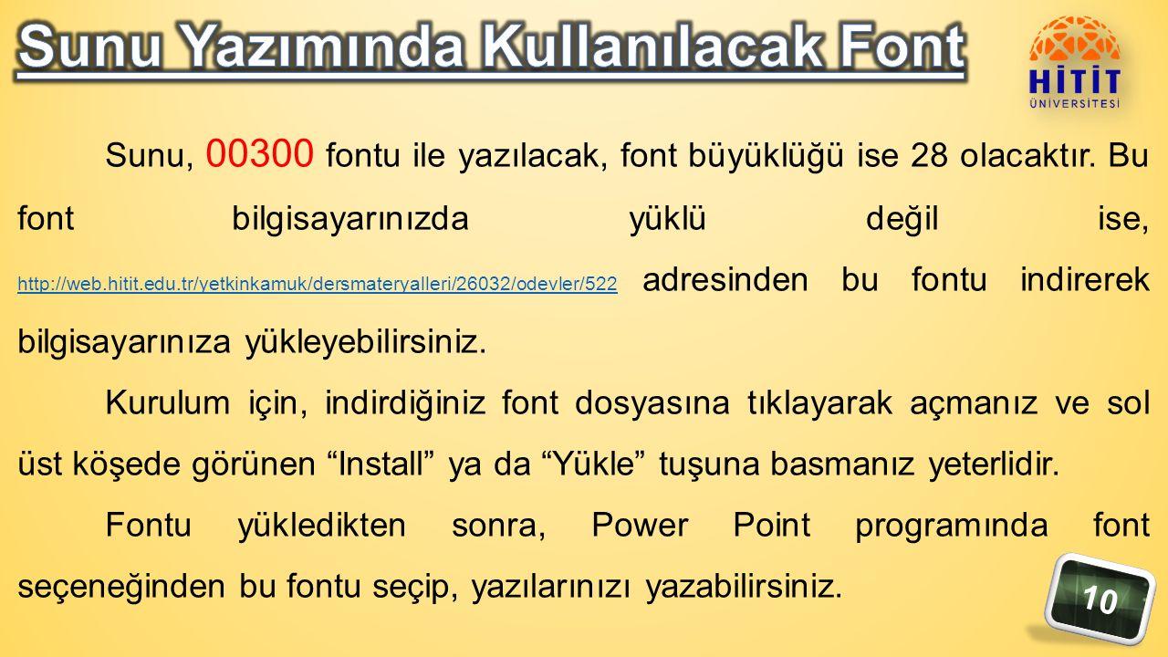 10 Sunu, 00300 fontu ile yazılacak, font büyüklüğü ise 28 olacaktır.