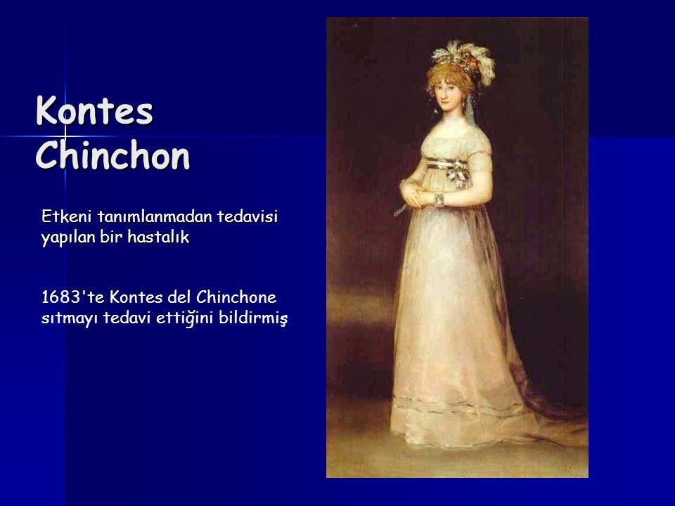 Kontes Chinchon Etkeni tanımlanmadan tedavisi yapılan bir hastalık 1683'te Kontes del Chinchone sıtmayı tedavi ettiğini bildirmiş
