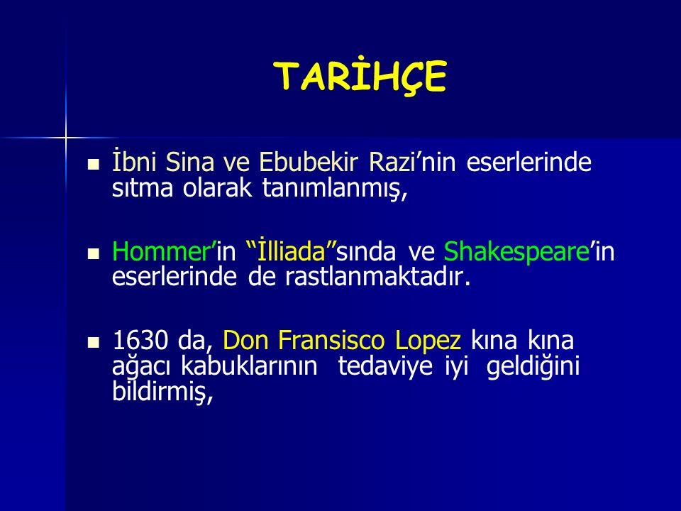 """İbni Sina ve Ebubekir Razi'nin eserlerinde sıtma olarak tanımlanmış, Hommer'in """"İlliada""""sında ve Shakespeare'in eserlerinde de rastlanmaktadır. 1630 d"""