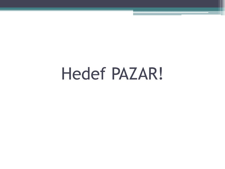 Hedef PAZAR!