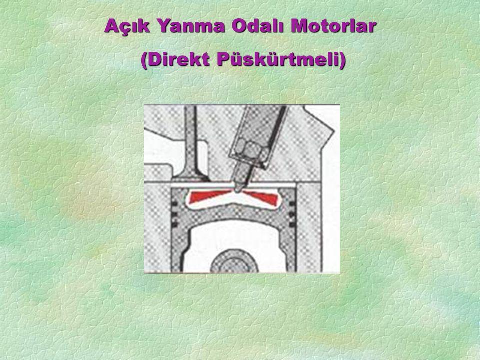 Açık Yanma Odalı Motorlar (Direkt Püskürtmeli) (Direkt Püskürtmeli)
