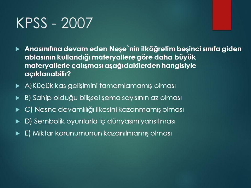 KPSS - 2007  Anasınıfına devam eden Neşe`nin ilköğretim beşinci sınıfa giden ablasının kullandığı materyallere göre daha büyük materyallerle çalışması aşağıdakilerden hangisiyle açıklanabilir.