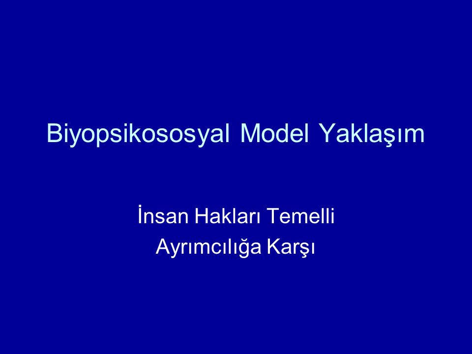 Biyopsikososyal Model Yaklaşım İnsan Hakları Temelli Ayrımcılığa Karşı