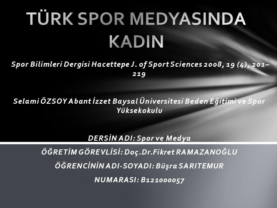 Spor Bilimleri Dergisi Hacettepe J. of Sport Sciences 2008, 19 (4), 201– 219 Selami ÖZSOY Abant İzzet Baysal Üniversitesi Beden Eğitimi ve Spor Yüksek