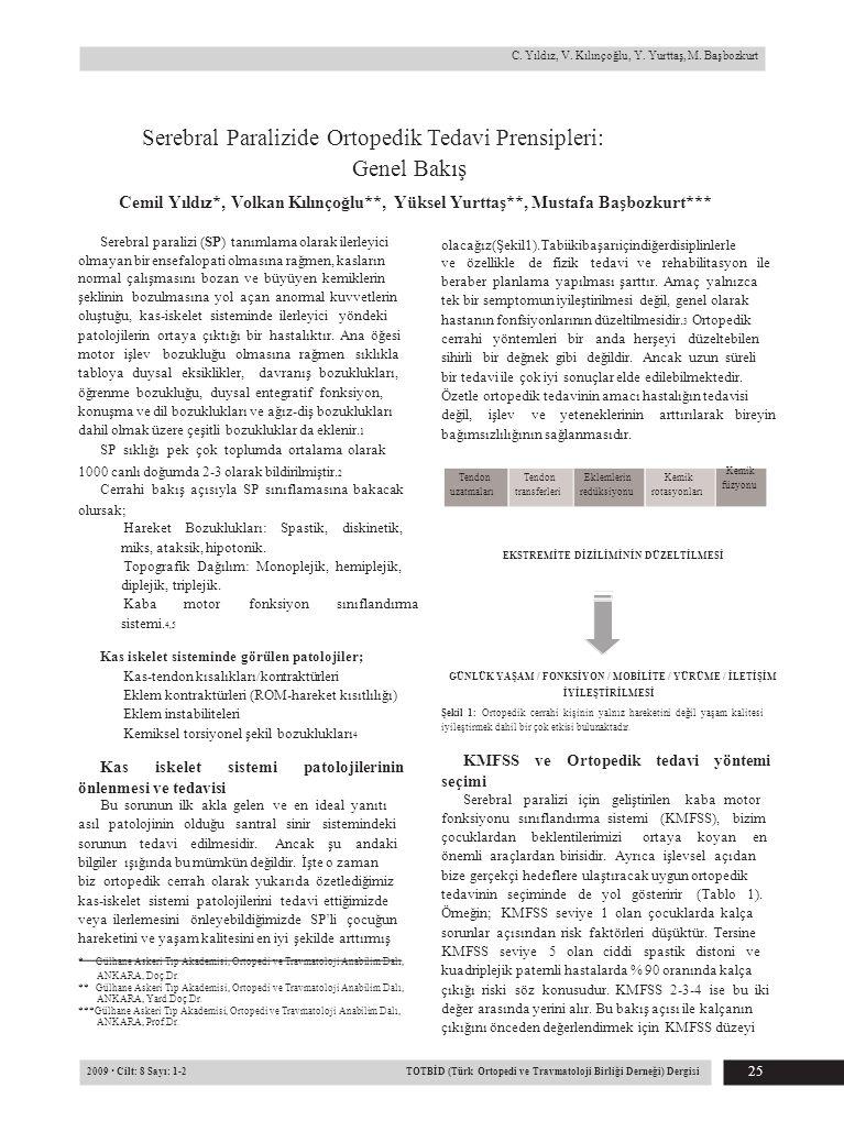 2009 · Cilt: 8 Sayı: 1-2 TOTBİD (Türk Ortopedi ve Travmatoloji Birliği Derneği) Dergisi 25 C.