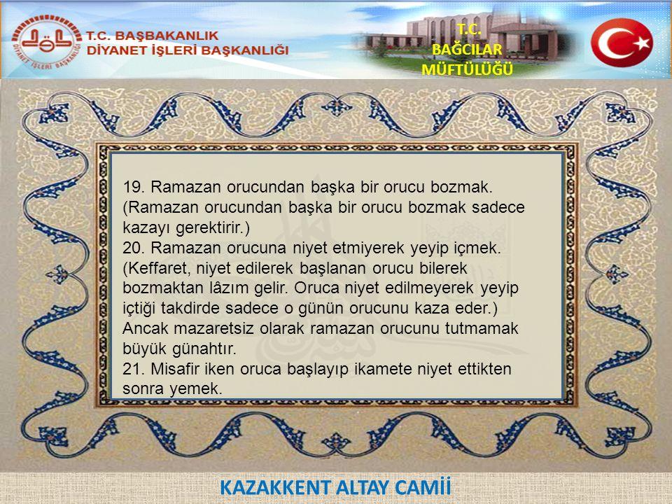 KAZAKKENT ALTAY CAMİİ T.C. BAĞCILAR MÜFTÜLÜĞÜ 19.