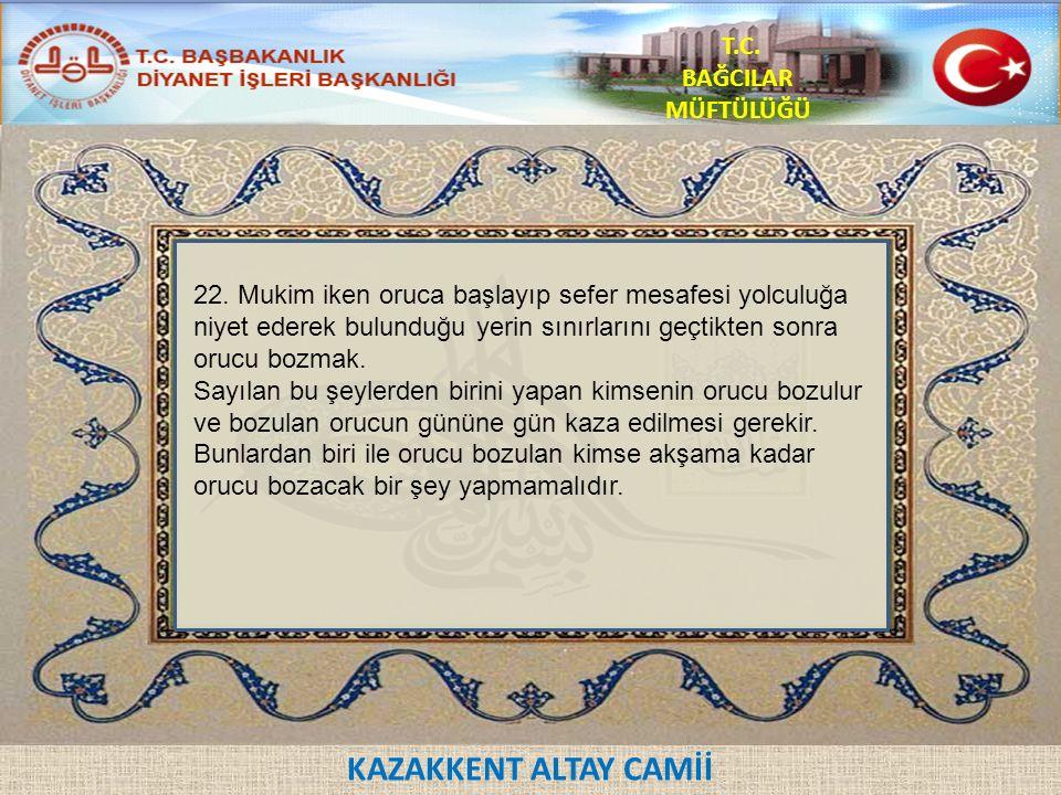 KAZAKKENT ALTAY CAMİİ T.C. BAĞCILAR MÜFTÜLÜĞÜ 22.