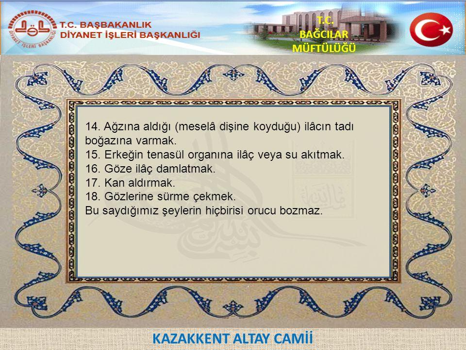 KAZAKKENT ALTAY CAMİİ T.C. BAĞCILAR MÜFTÜLÜĞÜ 14.