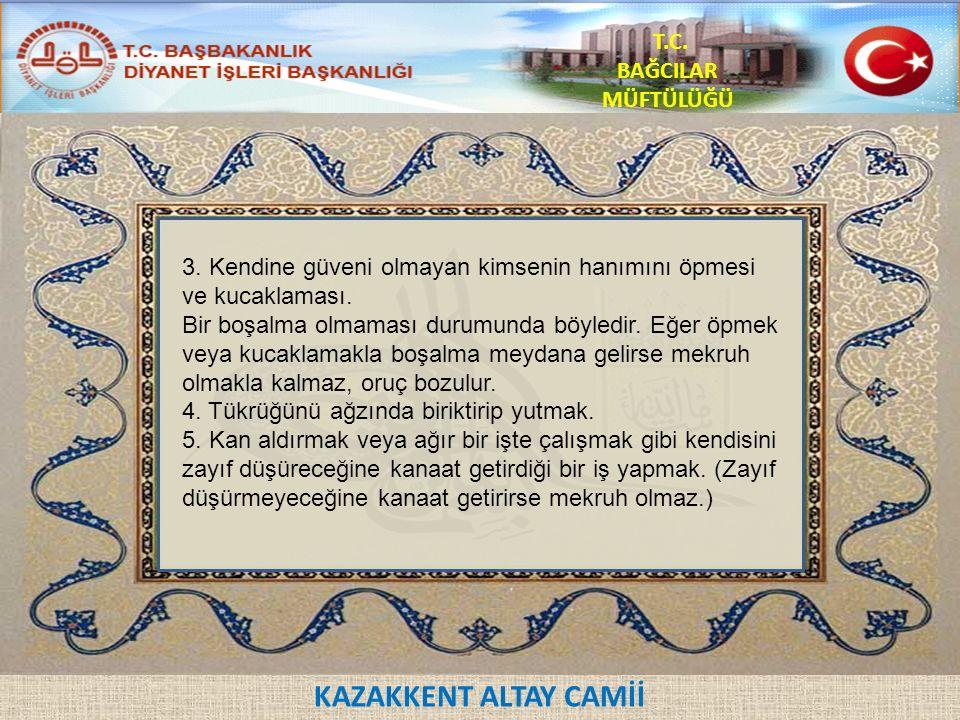 KAZAKKENT ALTAY CAMİİ T.C. BAĞCILAR MÜFTÜLÜĞÜ 3.