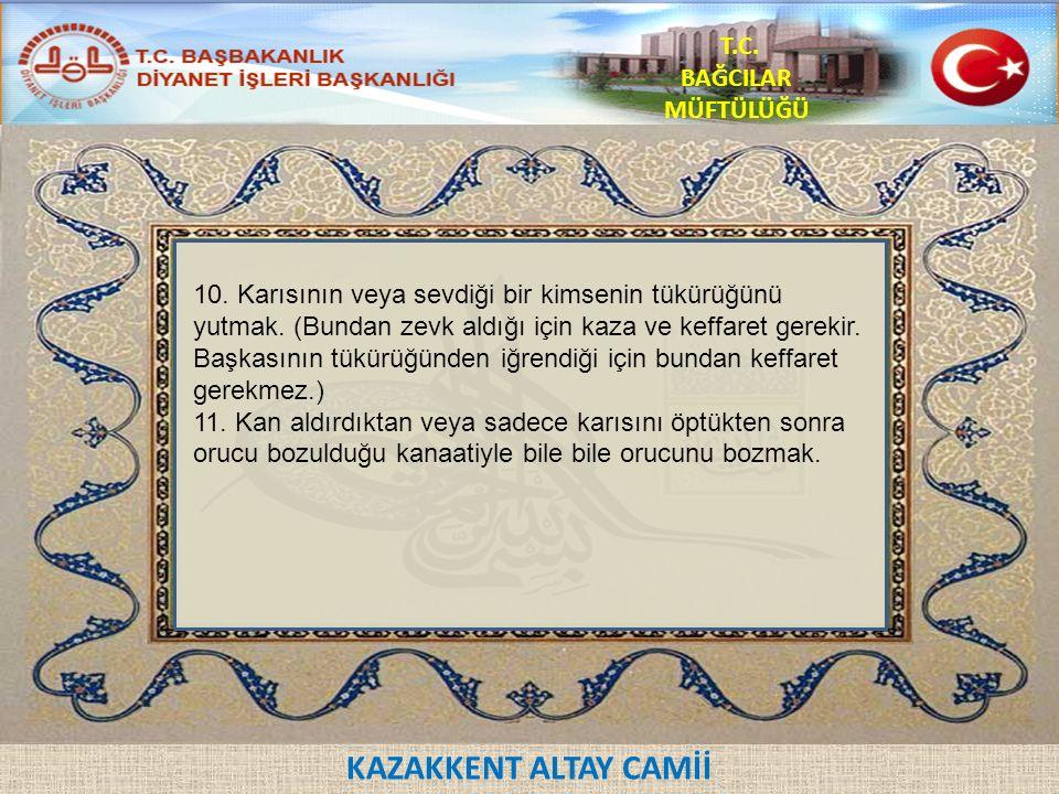 KAZAKKENT ALTAY CAMİİ T.C. BAĞCILAR MÜFTÜLÜĞÜ 10.