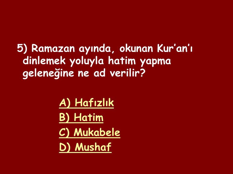 4) Kur'an-ı Kerim, hangi kutsal gecede indirilmeye başlanmıştır.