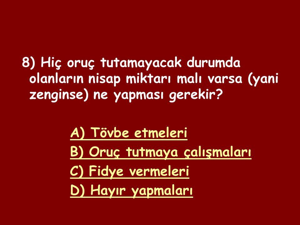 7) Ramazan ayında tutulamayan oruçların daha sonra tutulmasına ne ad verilir.