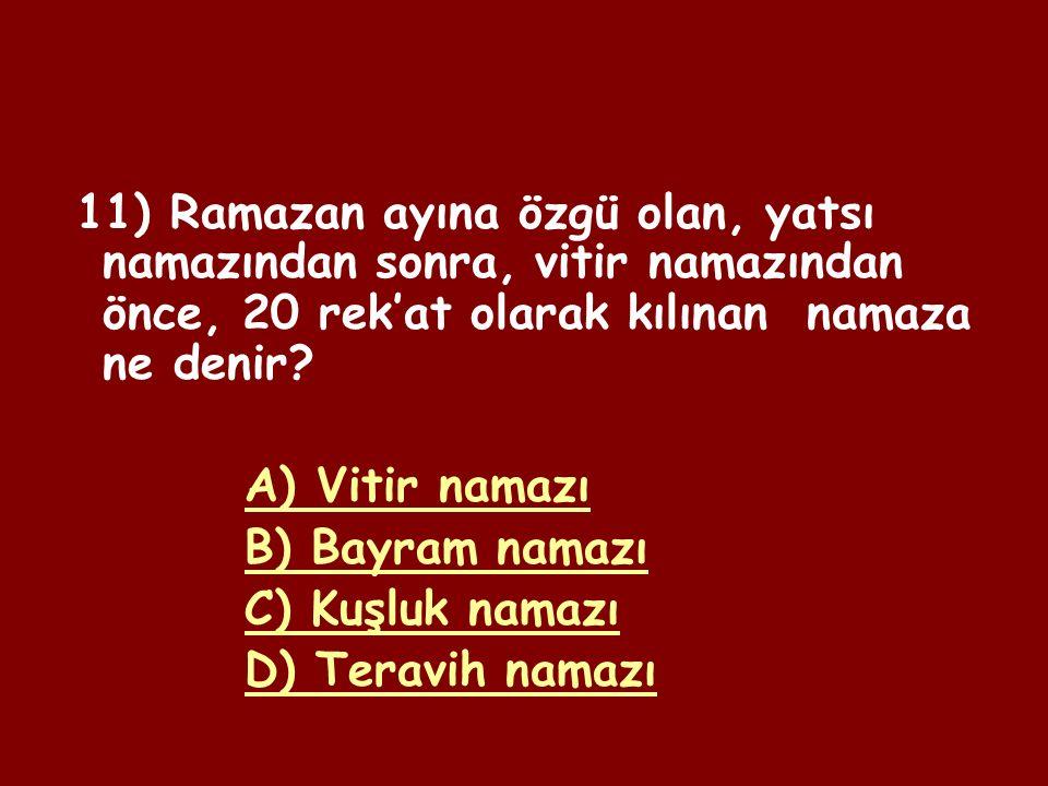 10) Orucun sona erdiği vakte ne ad verilir A) Sahur B) İftar C) İmsak D) Fidye