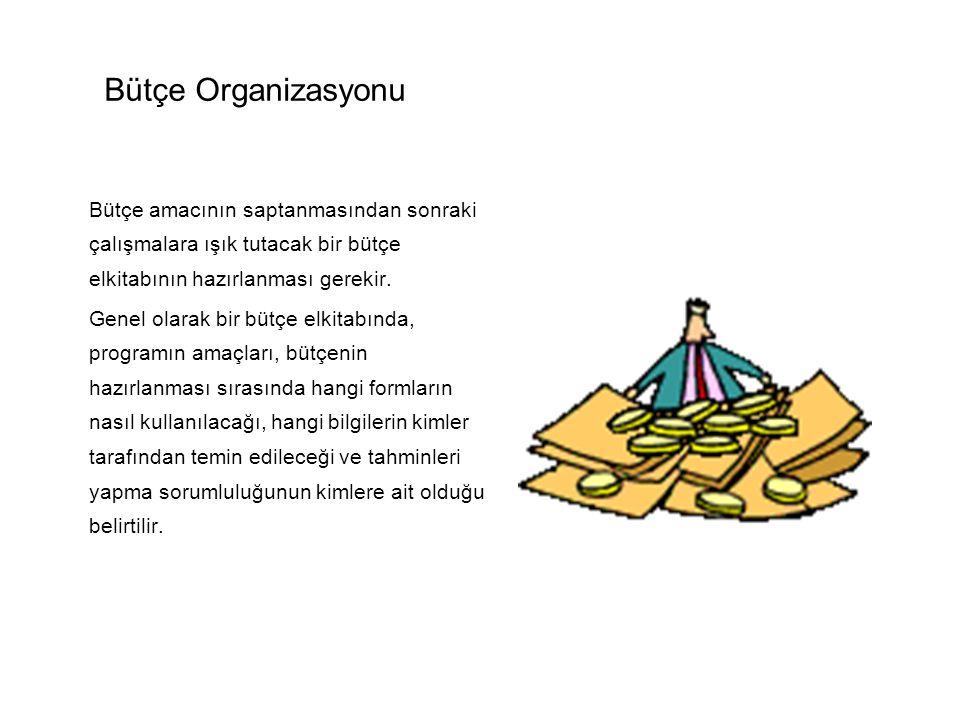 Bütçe Organizasyonu Bütçe amacının saptanmasından sonraki çalışmalara ışık tutacak bir bütçe elkitabının hazırlanması gerekir.