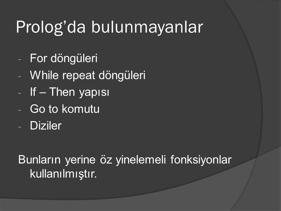 Prolog dekletatif bir dildir  Prosedürel bir programlama da bilgisayara adım adım ne yapması gerektiğini söyleriz.
