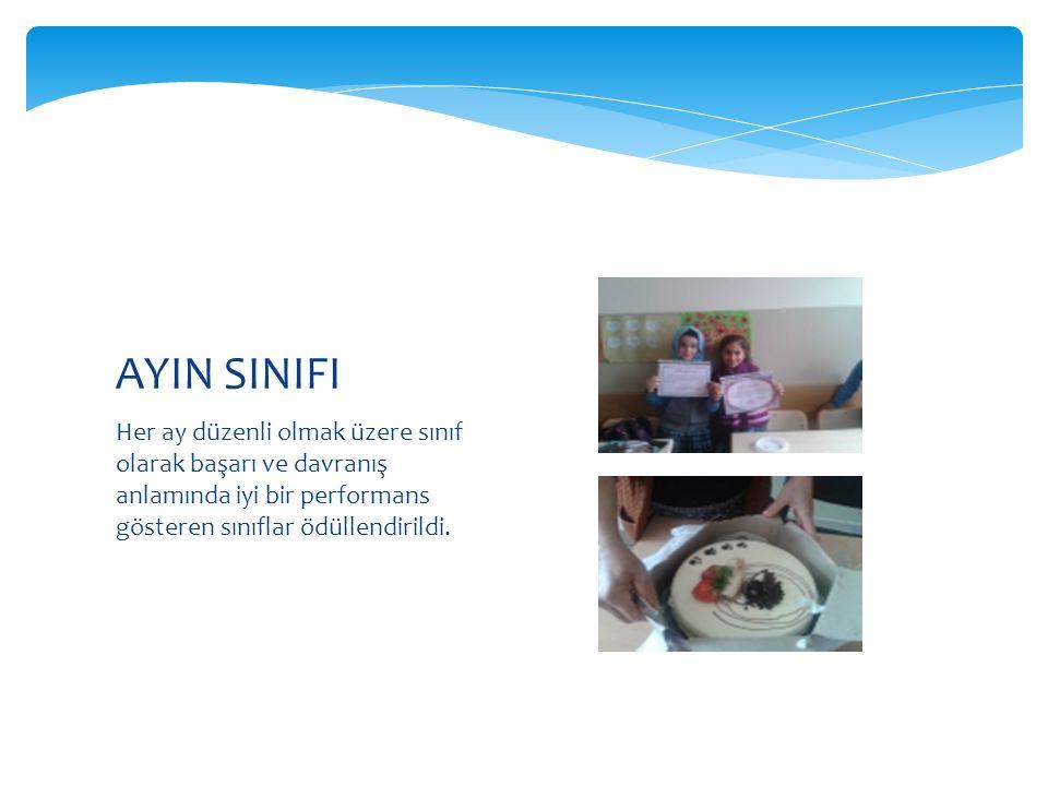 Her ay düzenli olmak üzere sınıf olarak başarı ve davranış anlamında iyi bir performans gösteren sınıflar ödüllendirildi.