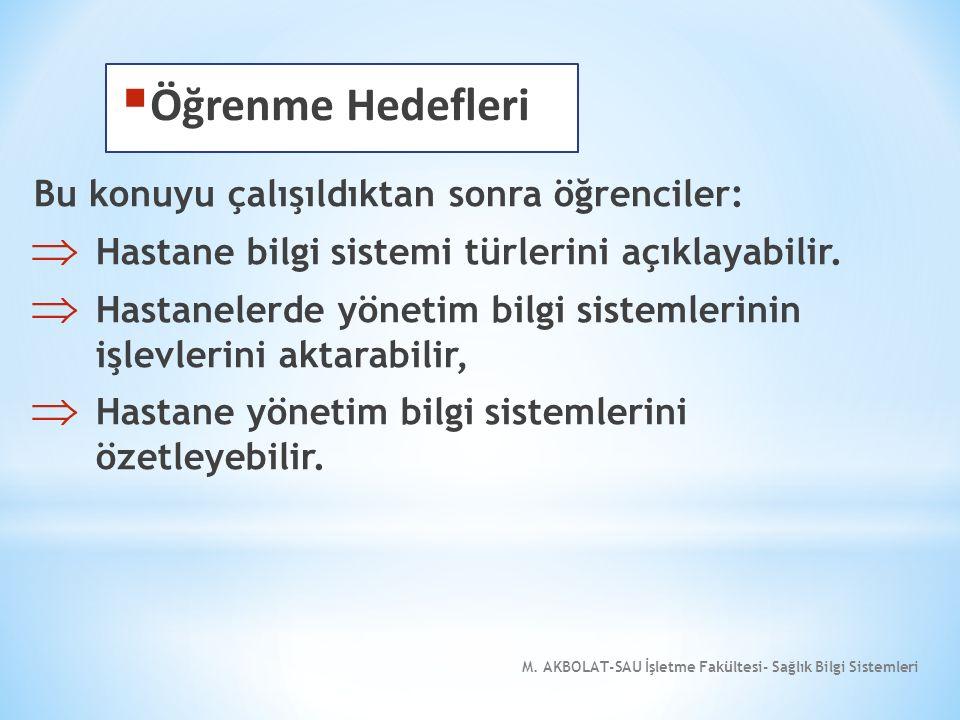  Anahtar Kavramlar  Hastane Bilgi Sistemleri  Yönetim Bilgi Sistemleri M.