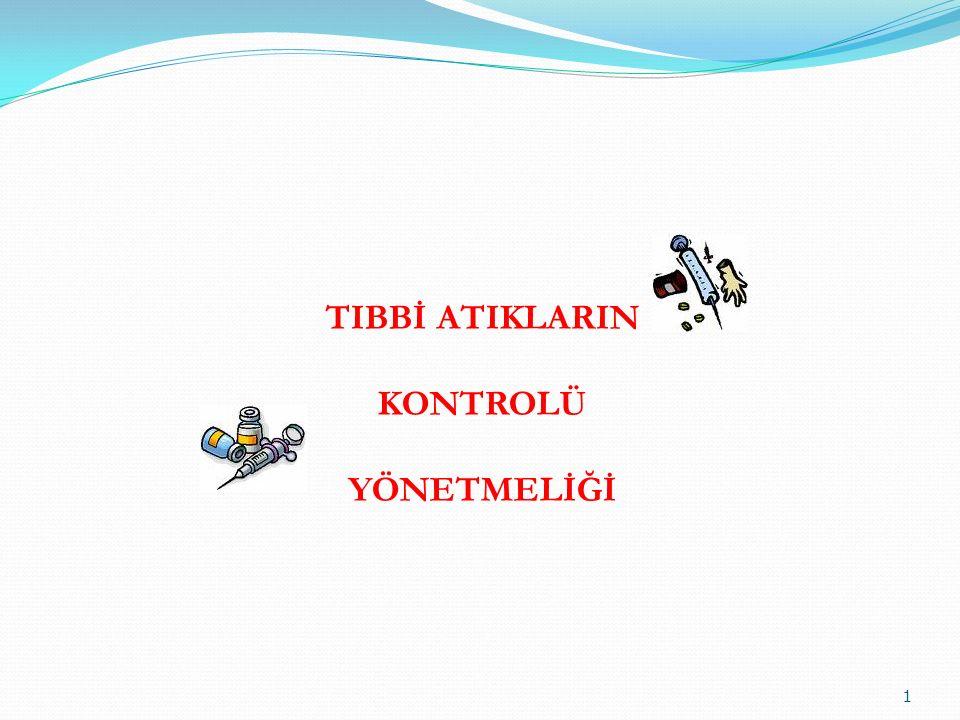 TIBBİ ATIKLARIN KONTROLÜ YÖNETMELİĞİ 1