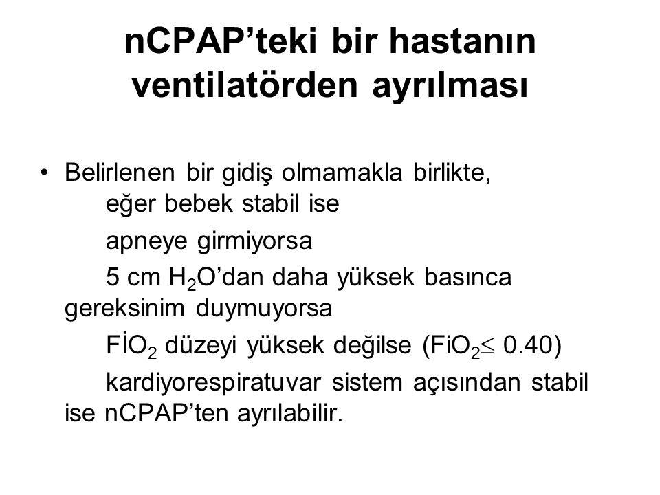 nCPAP'teki bir hastanın ventilatörden ayrılması Belirlenen bir gidiş olmamakla birlikte, eğer bebek stabil ise apneye girmiyorsa 5 cm H 2 O'dan daha y
