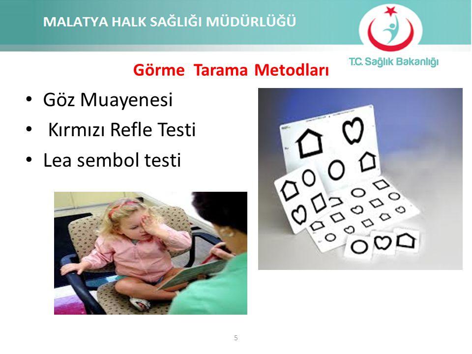 36-42 aylık çocuklara Aile Sağlığı Merkezlerinde (ASM), Aile Hekimi tarafından kırmızı refle testi yapılacak ve Aile Sağlığı Elemanlarınca (ASE) Lea Sembol Testi ile görme keskinliği testi uygulanacaktır.
