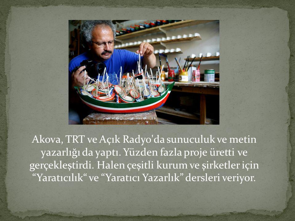 Akova, TRT ve Açık Radyo da sunuculuk ve metin yazarlığı da yaptı.
