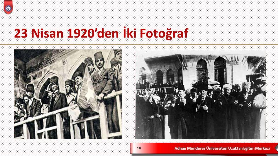 Adnan Menderes Üniversitesi Uzaktan Eğitim Merkezi 18 23 Nisan 1920'den İki Fotoğraf