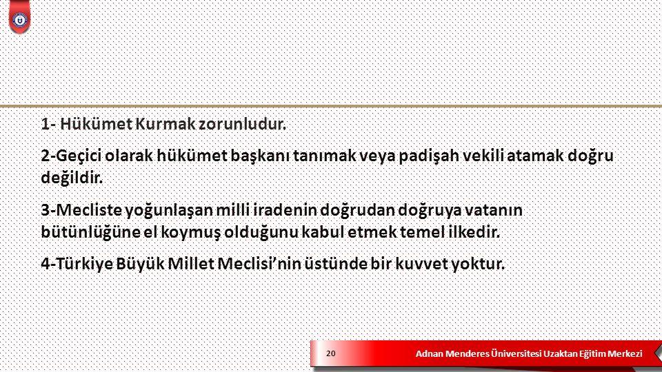 Adnan Menderes Üniversitesi Uzaktan Eğitim Merkezi 20 1- Hükümet Kurmak zorunludur.
