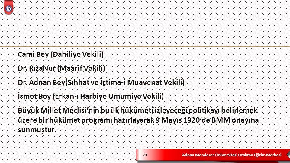 Adnan Menderes Üniversitesi Uzaktan Eğitim Merkezi 24 Cami Bey (Dahiliye Vekili) Dr.
