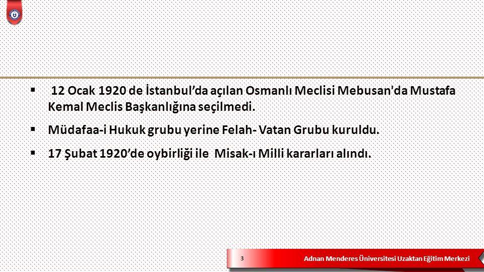 Adnan Menderes Üniversitesi Uzaktan Eğitim Merkezi Misak-ı Milli Kararları 4 1- Osmanlı Devleti nin 3O Ekim 1918 tarihli ateşkes imzaladığı tarihte düşman ordularının işgali altında bulunan Arap memleketlerinin durumunun, halkın serbestçe verecekleri oya göre belirlenmesi gereklidir.