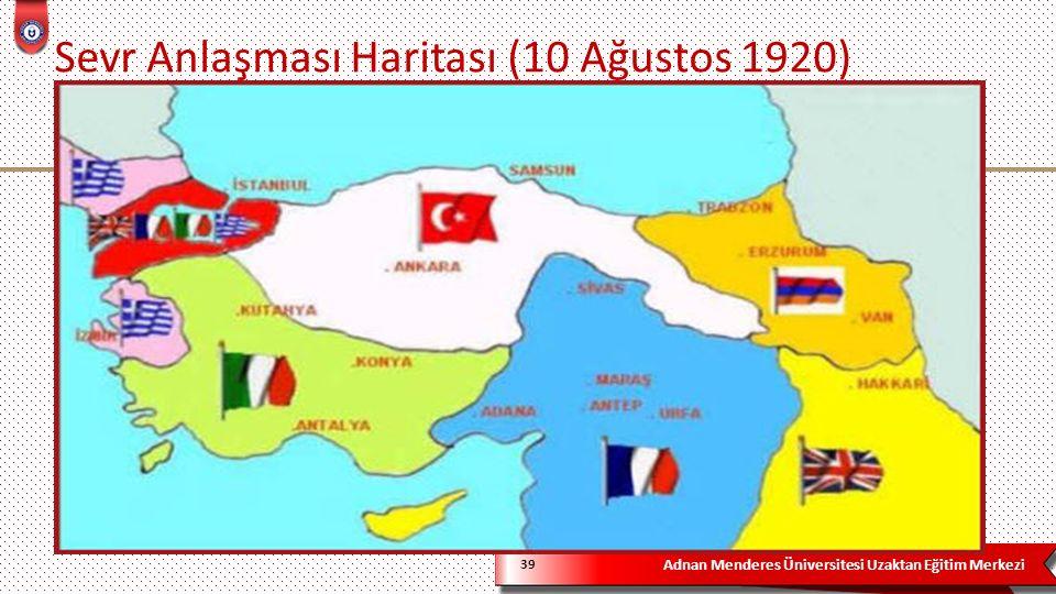 Adnan Menderes Üniversitesi Uzaktan Eğitim Merkezi Sevr Anlaşması Haritası (10 Ağustos 1920) 39