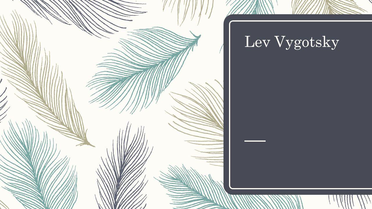 Lev Vygotsky