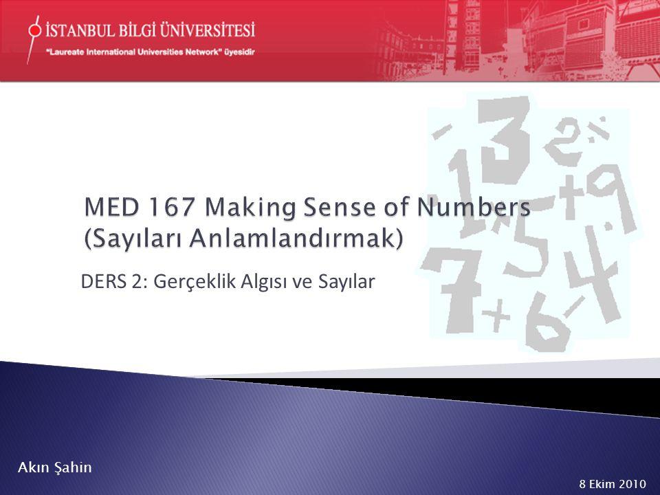 DERS 2: Gerçeklik Algısı ve Sayılar Akın Şahin 8 Ekim 2010
