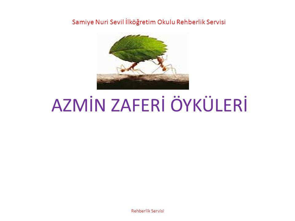 AZMİN ZAFERİ ÖYKÜLERİ Rehberlik Servisi Samiye Nuri Sevil İlköğretim Okulu Rehberlik Servisi