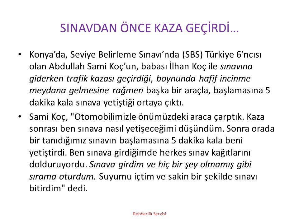 SINAVDAN ÖNCE KAZA GEÇİRDİ… Konya'da, Seviye Belirleme Sınavı'nda (SBS) Türkiye 6'ncısı olan Abdullah Sami Koç'un, babası İlhan Koç ile sınavına gider