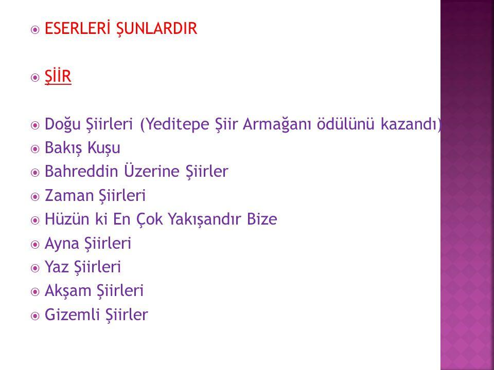 Ahmet Haşim, Yahya Kemal, Behçet Necatigil, Asaf Halet Çelebi, Ahmet Muhip Dıronas gibi sanatçılardan etkilenmiştir.