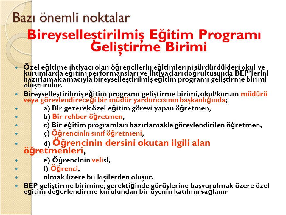 Bazı önemli noktalar Bireyselleştirilmiş E ğ itim Programı Geliştirme Birimi Özel e ğ itime ihtiyacı olan ö ğ rencilerin e ğ itimlerini sürdürdükleri